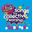 Big Start: Songs For Collective Worship
