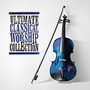 Ultimate Classical Worship Collection 2CD