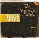 Word Of God Speak - The Worship Session CD