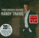3 Wooden Crosses : The Inspirational Hits Of Randy Travis