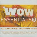 WOW Essentials 2 : All Time Favorite Christian Songs