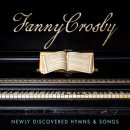 Fanny Crosby: Newly Discovered Hymns and Songs