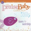 Praise Baby: Born To Worship