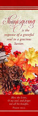 Bookmark-Thanksgiving Is The Response... (Psalm 103:2 KJV) (Pack Of 25)
