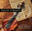 Best Of Praise Strings Open Our Eyes