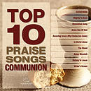 Top 10 Praise Songs Communion CD