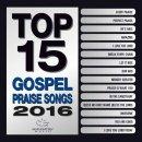 Top 15 Gospel Praise Songs