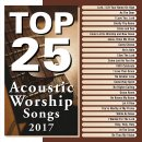 Top 25 Acoustic Worship Songs 2017