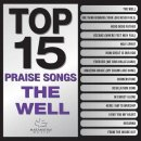 Top 15 Worship Songs - The Well