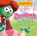 Sweetpeas Songs For Girls