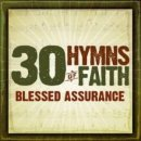 30 Hymns Of Faith - Blessed Assurance CD