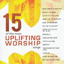 15 Of The Most Uplifting Worship Songs CD