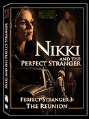 Nikki and the Perfect Stranger: Perfect Stranger 3 The Reunion