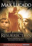 Resurrection - A Max Lucado Story