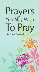 Prayers You May Wish to Pray Tract