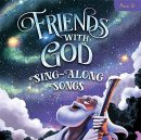 Friends With God Sing-Along CD