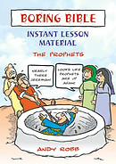 Boring Bible Instant Lesson Material: The Prophets