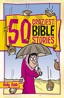 50 Craziest Bible Stories