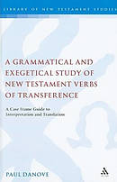 A Grammatical and Exegetical Study of New Testament Verbs of Transference