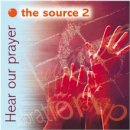 Hear Our Prayer The Source 2 CD