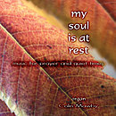 My Soul Is At Rest CD