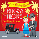 Our Singing School - Bugsy Malone CD