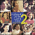Shout to the Lord Kids 2 Cass