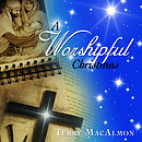 A Worshipful Christmas CD