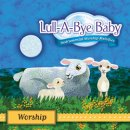 Lull A Bye Baby: Worship