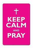 Keep Calm and Pray Fridge Magnet