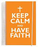 Keep Calm and Have Faith Notebook