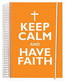 Keep Calm and Have Faith Notebook