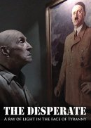 The Desperate: A Ray Of Light In The Face Of Tyranny DVD