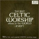 The Best Celtic Worship Ever: Triple CD