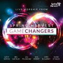 Gamechangers - Live Worship From Spring Harvest