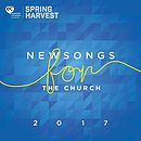 Spring Harvest Newsongs 2017