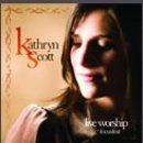 Kathryn Scott - Live Worship At Focusfest CD