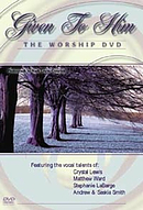 Given To Him Dvd