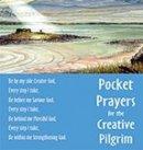 Pocket Prayers for the Creative Pilgrim
