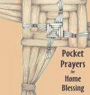 Pocket Prayers for Home Blessing
