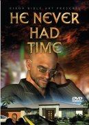 He Never Had Time DVD