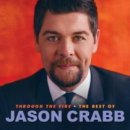 Through The Fire: The Best Of Jason Crabb CD