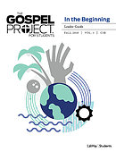 Gospel Project For Students Leader Guide, Fall 2018
