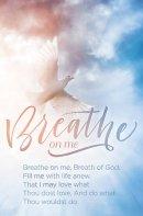 Breathe On Me Bulletin (Pack of 100)