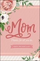 Thanks Mom For All You Do Bulletin (Pack of 100)