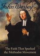 John Wesley: The Faith That Sparked The Methodist Movement DVD