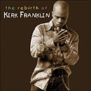 The Rebirth Of Kirk Franklin CD