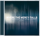 Where The Mercy Falls CD