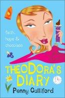 Theodora's Diary: Faith, Hope and Chocolate