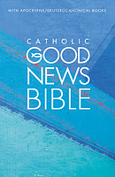 Good News Bible Catholic Bible with Apocrypha: Hardback